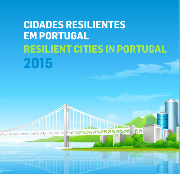 Cidades resilientes em Portugal/Resilient cities in Portugal 2015